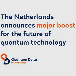 The Netherlands announces major boost for the future of quantum technology
